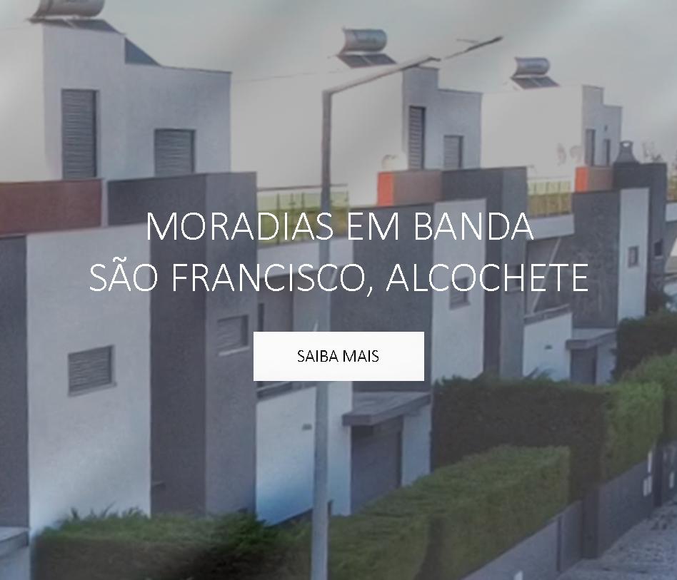 Moradias em Banda São Francisco Alcochete